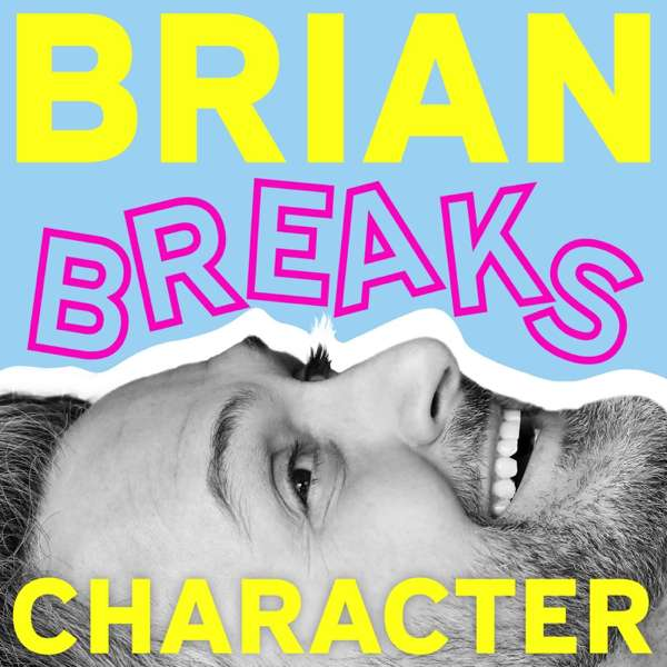 Brian Breaks Character – Brian Patacca