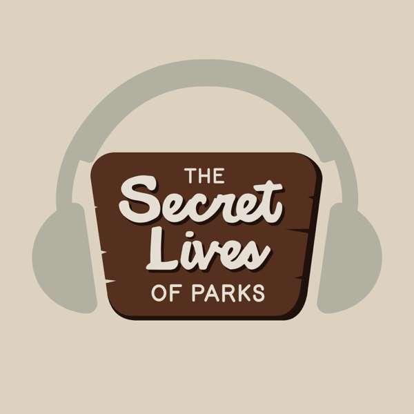 The Secret Lives of Parks