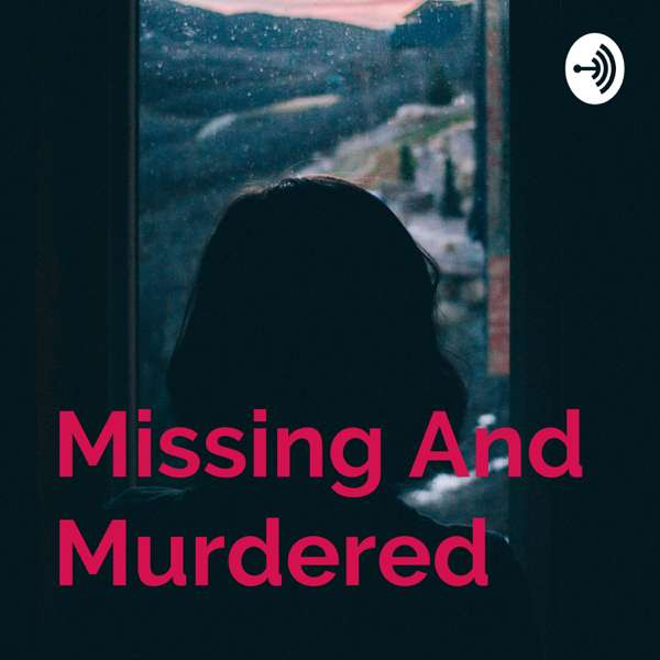 Missing And Murdered