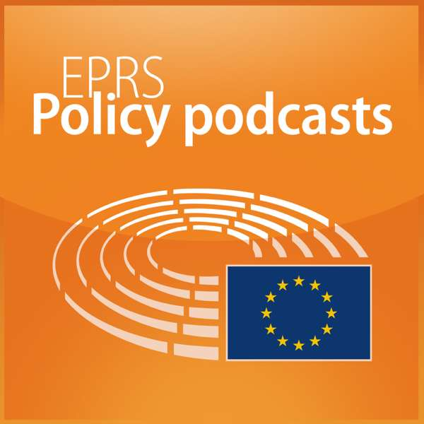 European Parliament – EPRS Policy podcasts