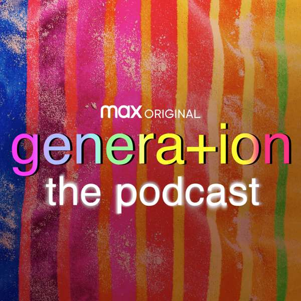 Generation: The Podcast