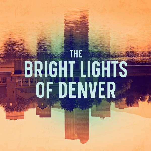 The Bright Lights of Denver