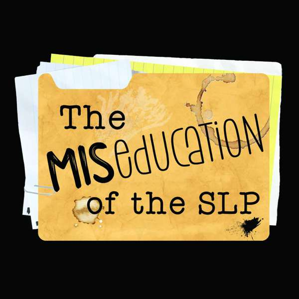 The Miseducation of the SLP