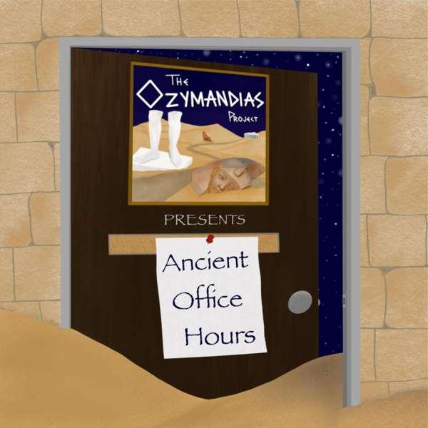The Ozymandias Project: Ancient Office Hours