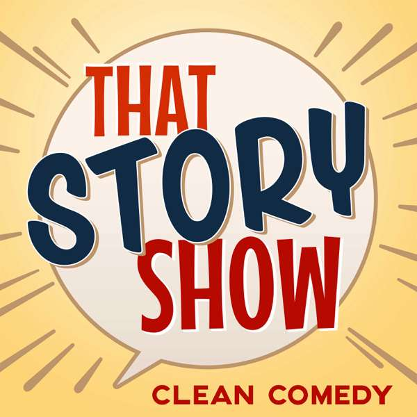 That Story Show – Clean Comedy