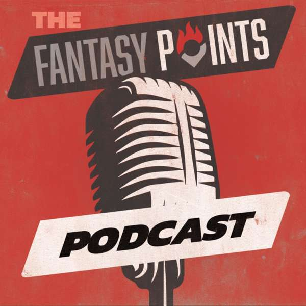 The Fantasy Points Podcast
