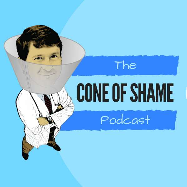 The Cone of Shame Veterinary Podcast