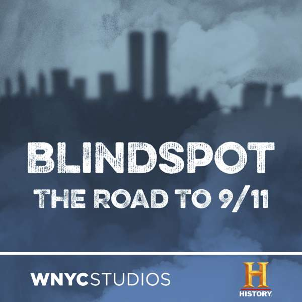 Blindspot – The HISTORY® Channel and WNYC Studios