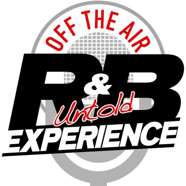 Off the Air: The Untold R & B Experience