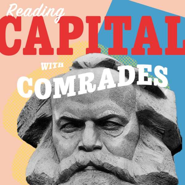 Reading Capital With Comrades