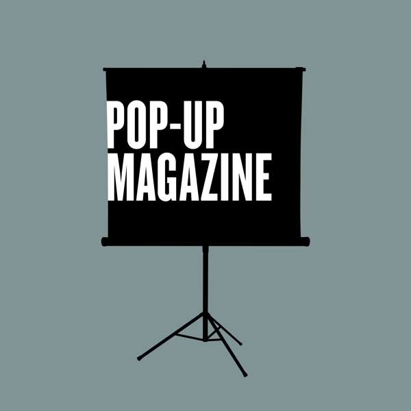 Pop-Up Magazine Presents
