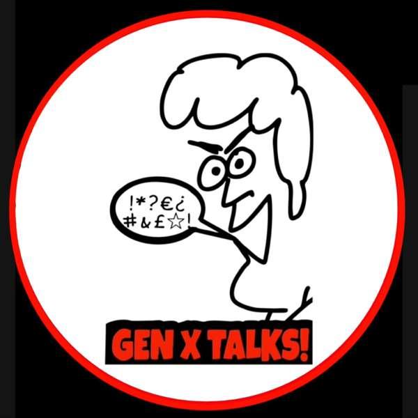 Gen X Talks!