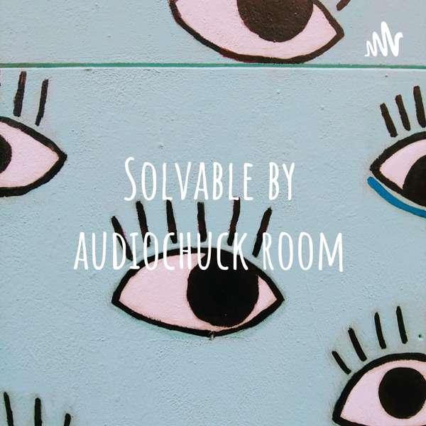 Solvable by audiochuck room – nert_88