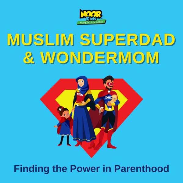 Muslim Superdad and Wondermom Podcast