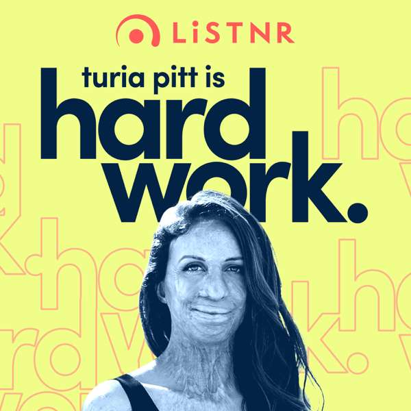 Turia Pitt is Hard Work