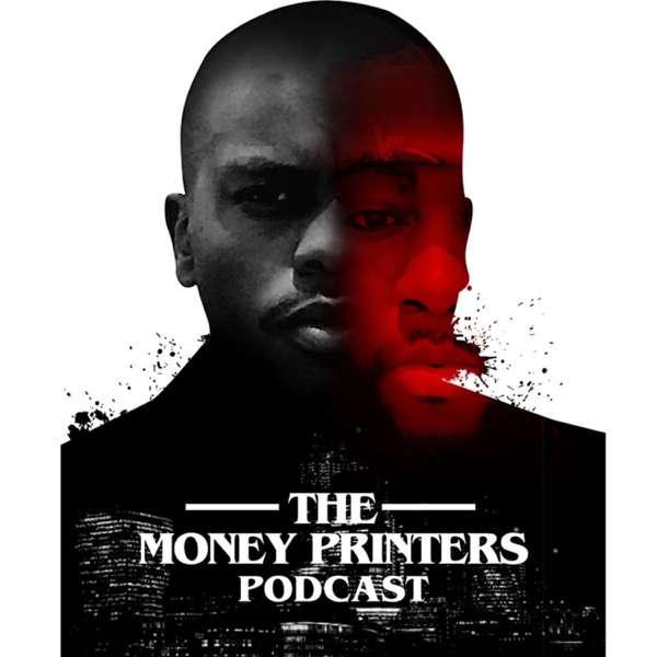 The Money Printers Podcast