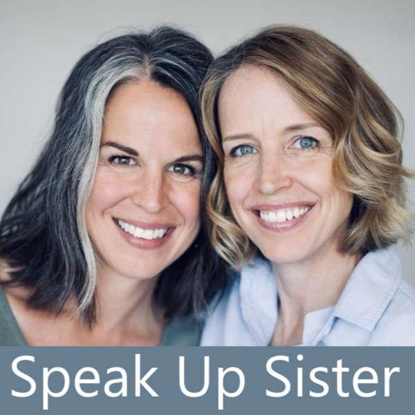 Speak Up Sister