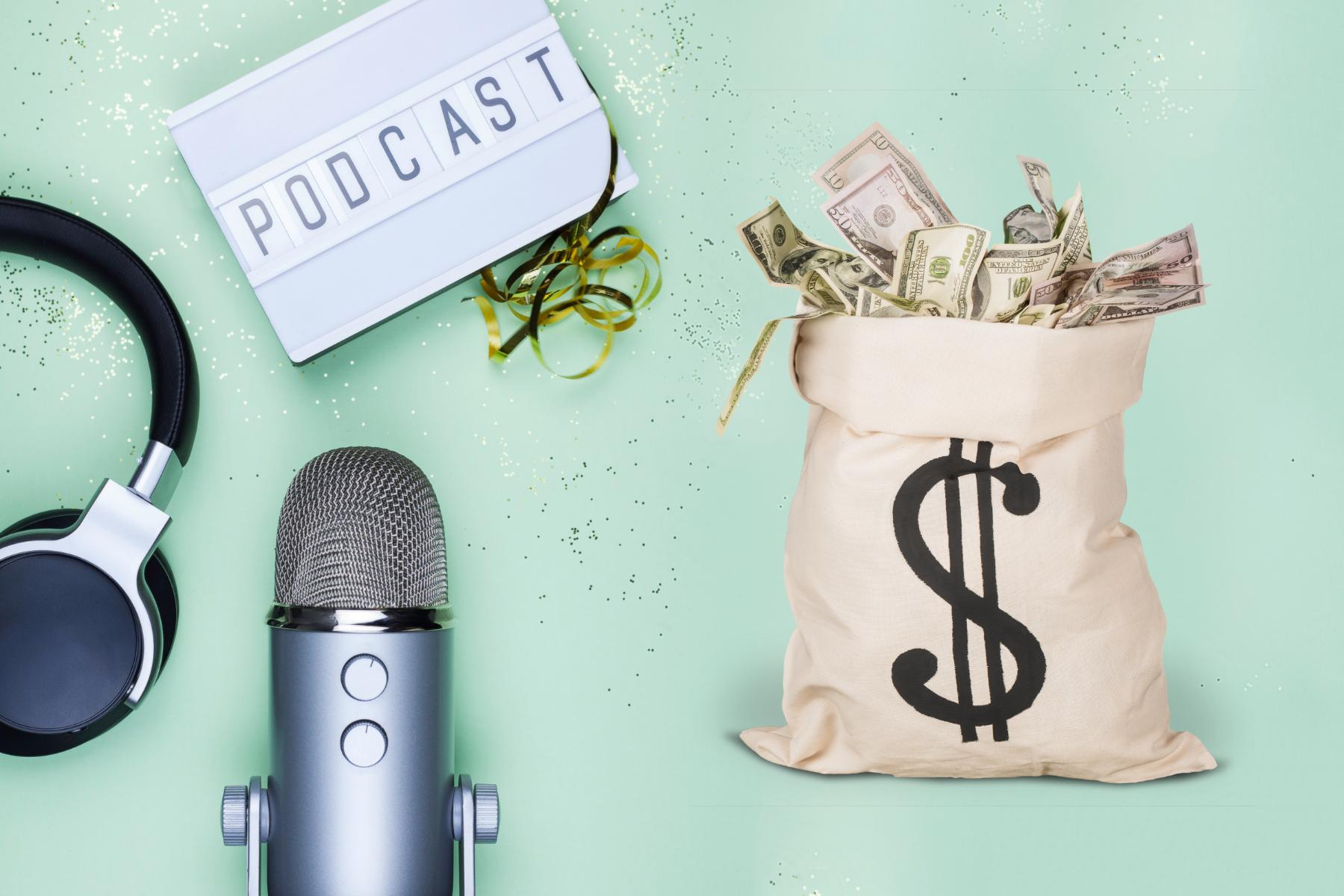How Do Podcasters Make Money?