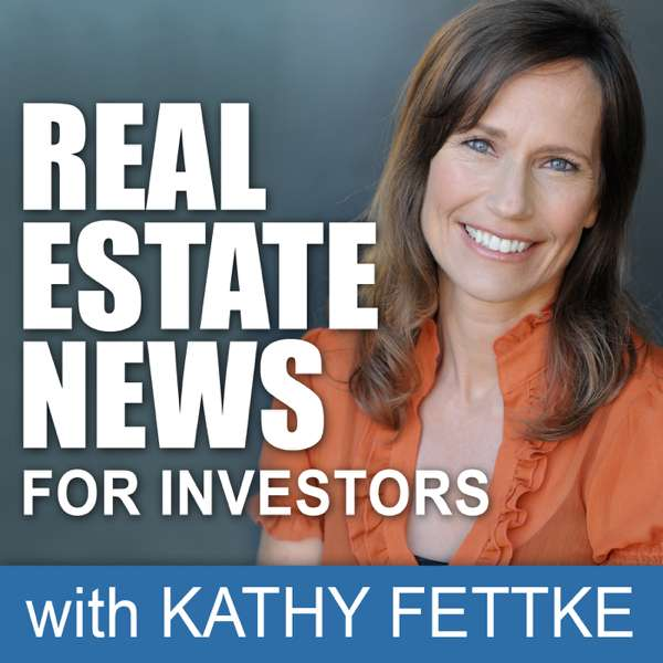 Real Estate News: Real Estate Investing Podcast