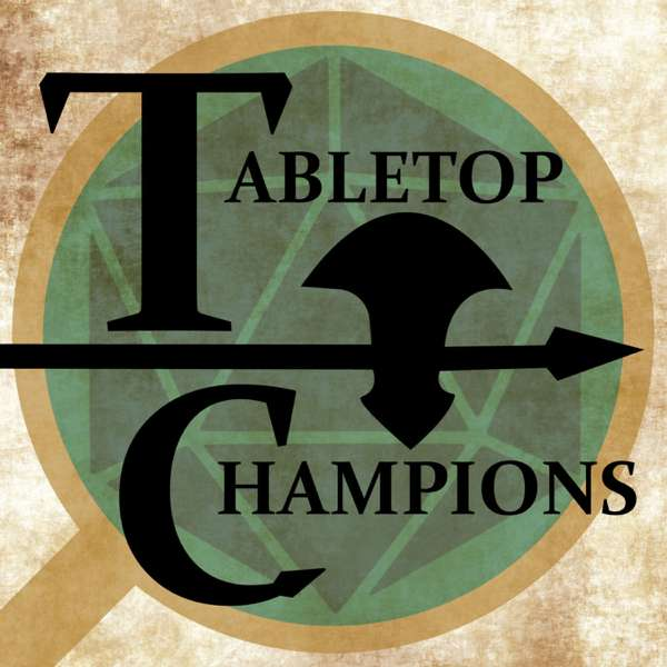 Tabletop Champions – Real Play D&D 5E (DND 5e)