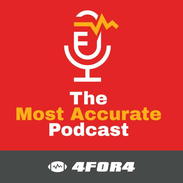 The Most Accurate Podcast – 4for4 Fantasy Football