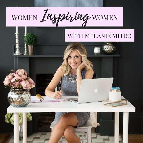 Women Inspiring Women – Melanie Mitro