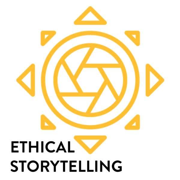 Ethical Storytelling – Ethical Storytelling