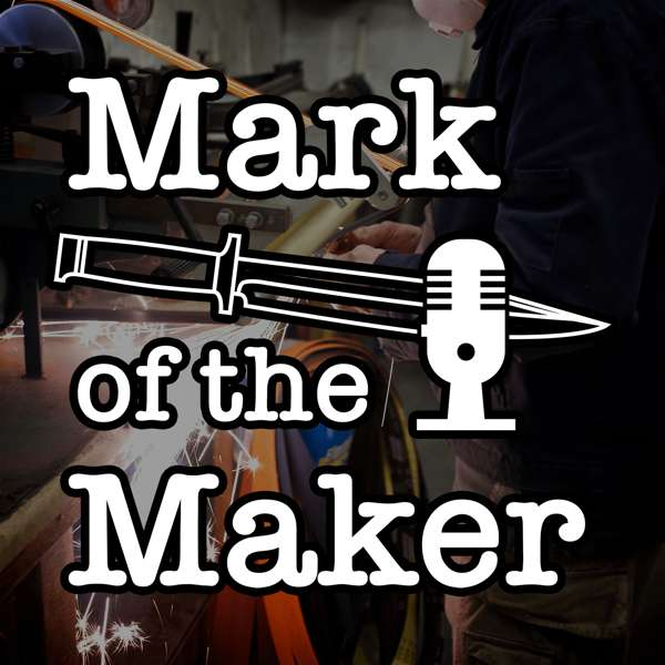Mark of the Maker – Discussion of knives, knifemaking, and knife collecting with makers Michael