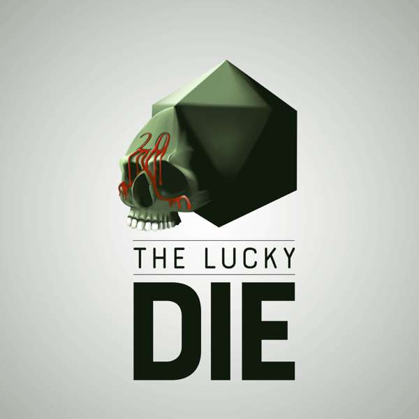 The Lucky Die – The Lucky Die – A D&D 5e Actual Play Podcast