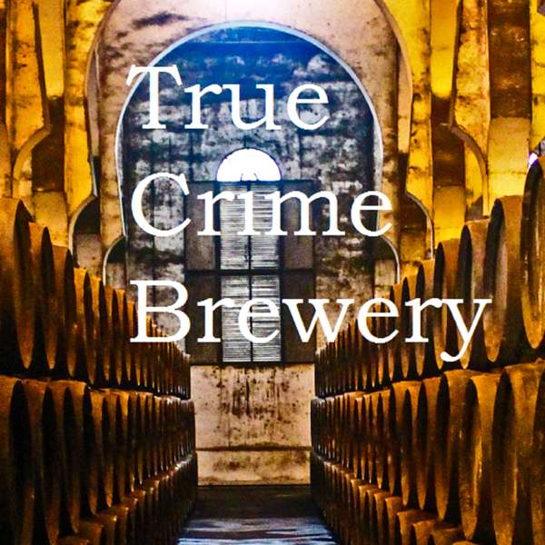 True Crime Brewery – Tiegrabber Podcasts