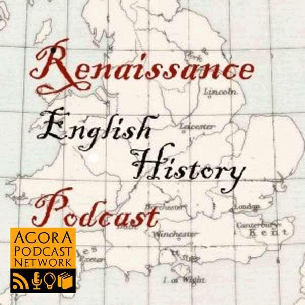 Renaissance English History Podcast: A Show About the Tudors – Heather Teysko