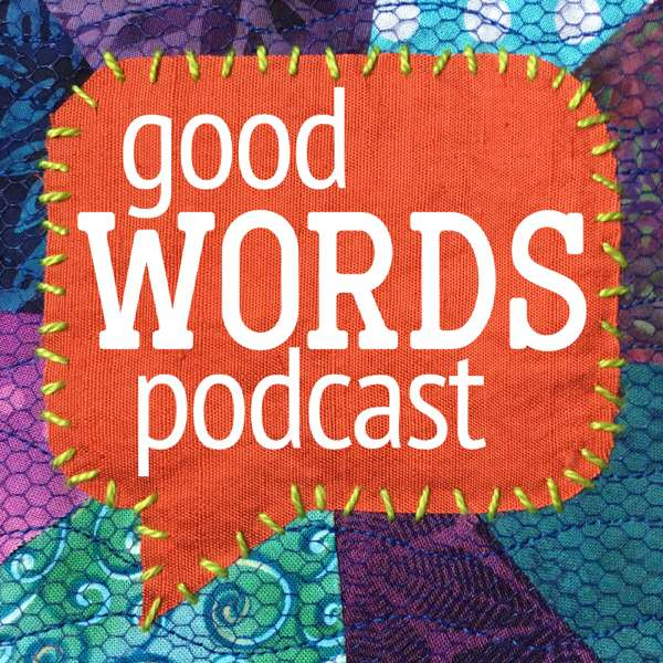 The Good Words Podcast – Lynn Hickernell