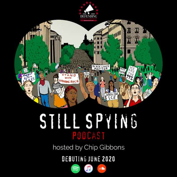 The Still Spying Podcast – Defending Rights & Dissent