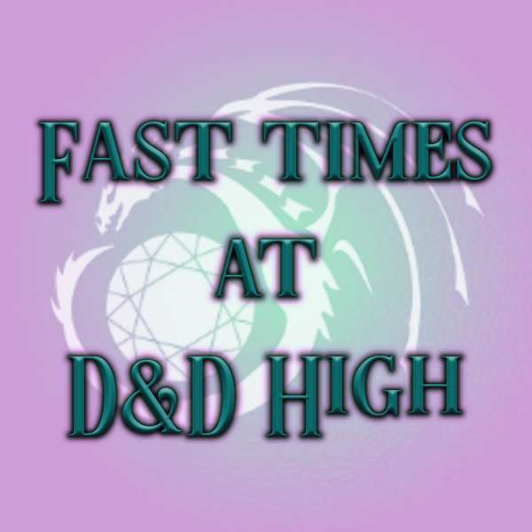 Fast Times at D&D High – fasttimesdnd