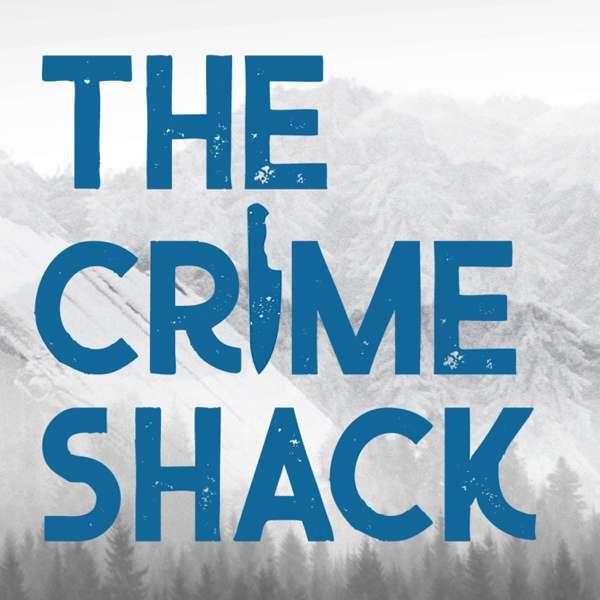The Crime Shack Podcast – Michelle Pense