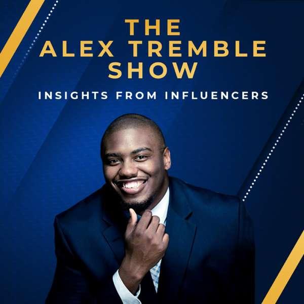 The Alex Tremble Show – Alex D. Tremble