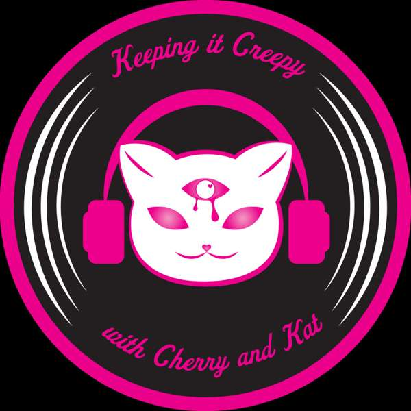 Keeping It Creepy with Cherry And Kat – Kiccak