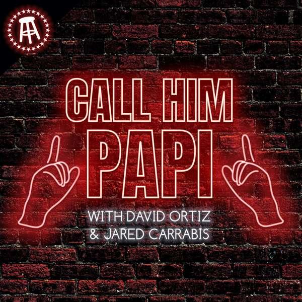 Call Him Papi with David Ortiz and Jared Carrabis – Barstool Sports