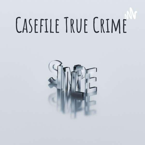 Casefile True Crime