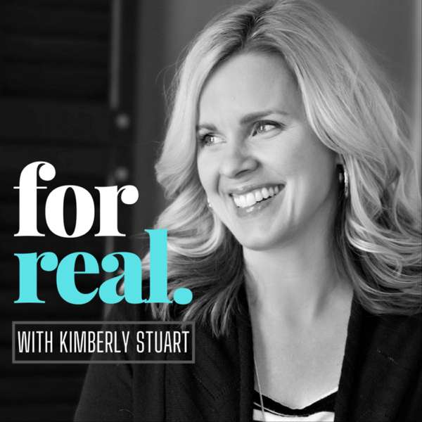 For Real with Kimberly Stuart