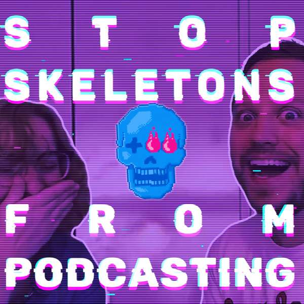 Stop Skeletons From Podcasting