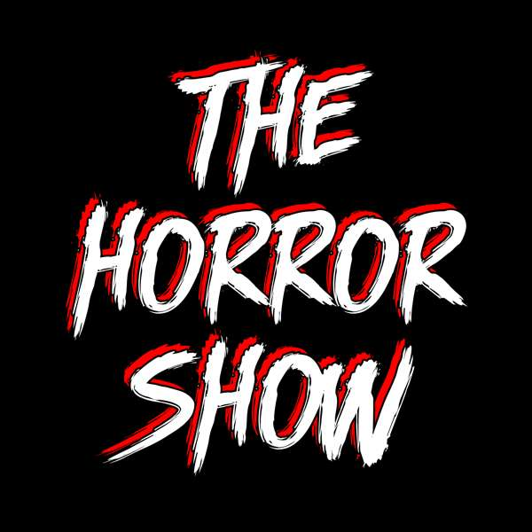 The Horror Show: A Horror Movie Podcast – I Hate Horror