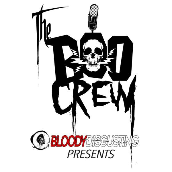 The Boo Crew – Bloody Disgusting Podcast Network