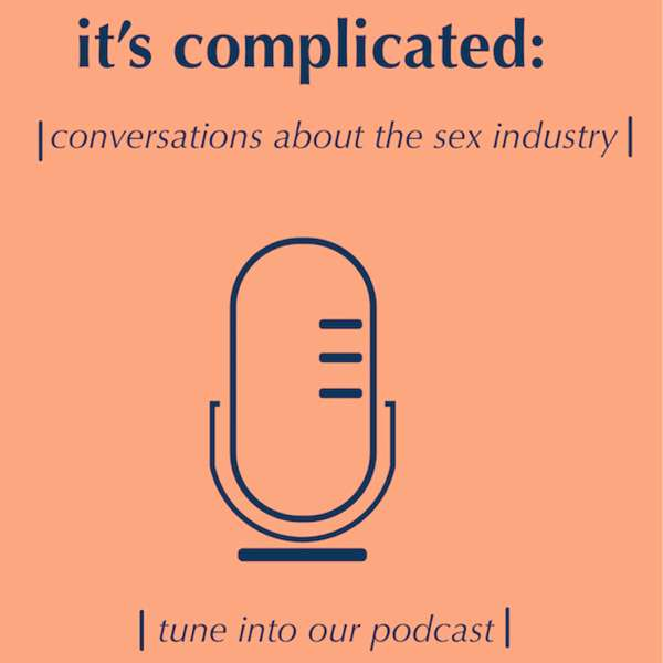 It's Complicated: Conversations about the sex industry – Unconditional