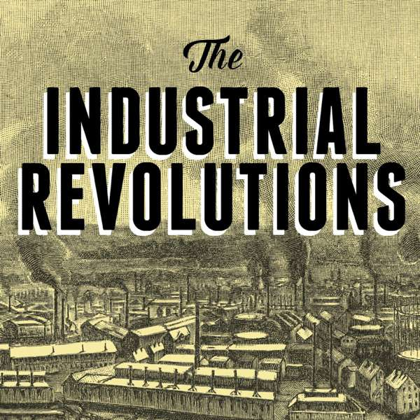 The Industrial Revolutions – Dave Broker
