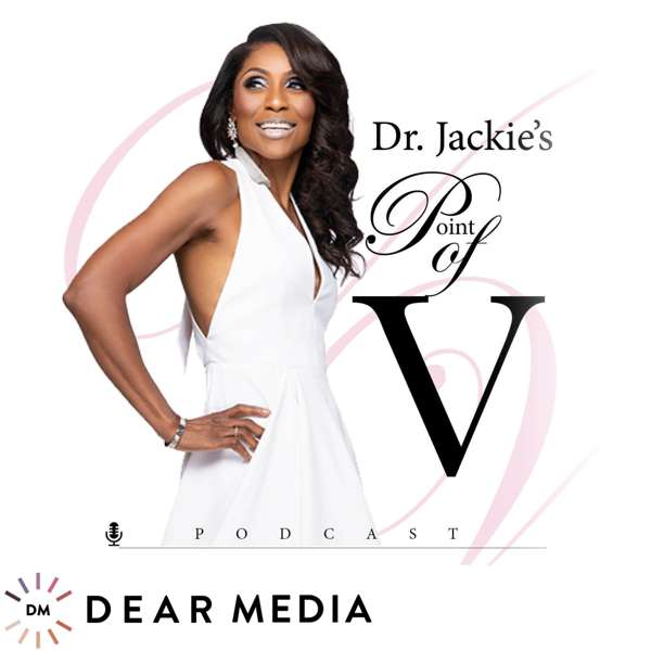 Dr. Jackie's Point of V – Dear Media, Dr. Jackie Walters