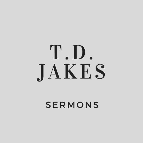 T.D. Jakes Sermons – T.D. Jakes Sermons