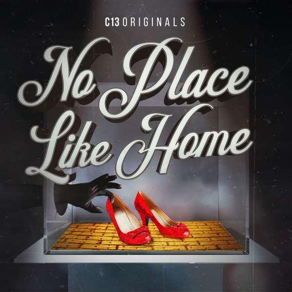 No Place Like Home – C13Originals