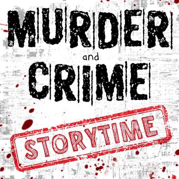 Murder and Crime Storytime – Tyler Evancoe