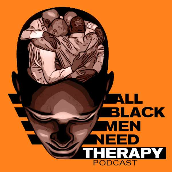 All Black Men Need Therapy